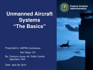 "Unmanned Aircraft Systems ""The Basics"""