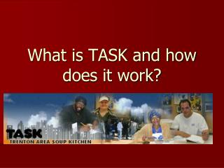 What is TASK and how does it work?