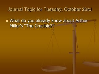 Journal Topic for Tuesday, October 23rd