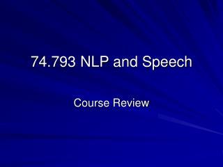 74.793 NLP and Speech