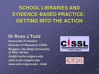 SCHOOL LIBRARIES AND EVIDENCE-BASED PRACTICE: GETTING INTO THE ACTION
