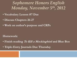 Sophomore Honors English Monday, November 5 th , 2012