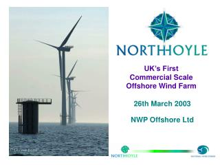 UK s First  Commercial Scale  Offshore Wind Farm   26th March 2003   NWP Offshore Ltd