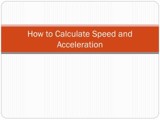 How to Calculate Speed and Acceleration