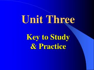 Unit Three Key to Study & Practice