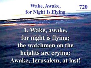 Wake, Awake, for Night Is Flying (1)
