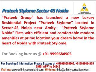 Prateek Stylome apartments Sector 45 Noida @09999684905