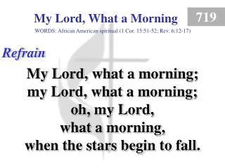 My Lord, What a Morning (Refrain)