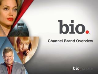 Channel Brand Overview