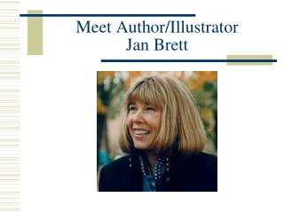 Meet Author/Illustrator Jan Brett