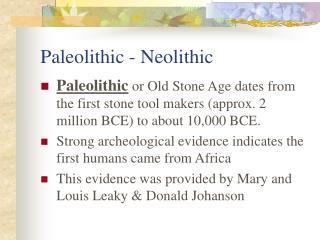 Paleolithic - Neolithic