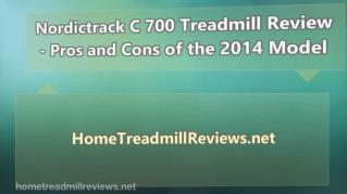ppt 33678 Nordictrack C 700 Treadmill Review Pros and Cons of the 2014 Model
