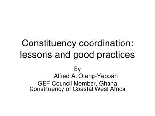Constituency coordination: lessons and good practices
