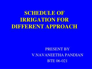 SCHEDULE OF IRRIGATION FOR DIFFERENT APPROACH