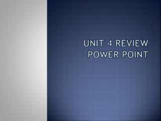 Unit 4 Review Power Point