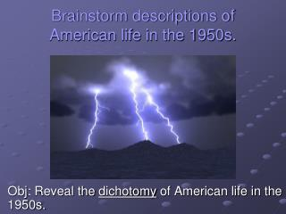 Brainstorm descriptions of American life in the 1950s.