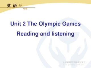Unit 2 The Olympic Games  Reading and listening