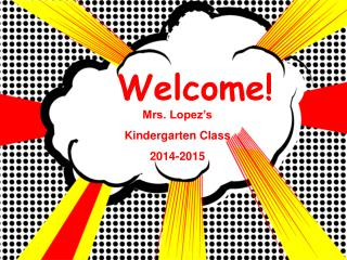 Mrs. Lopez's Kindergarten Class 2014-2015