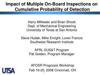 Harry Millwater and Brian Shook Dept. of Mechanical Engineering University of Texas at San Antonio  Steve Hudak, Mike En