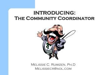 INTRODUCING: The Community Coordinator