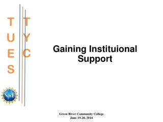 Gaining Instituional Support