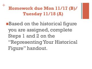 Homework due Mon 11/17 (B)/ Tuesday 11/18 (A)