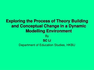 Exploring the Process of Theory Building and Conceptual Change in a Dynamic Modelling Environment