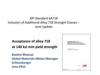 API Standard 6A718  Inclusion of Additional Alloy 718 Strength Classes –  J une Update