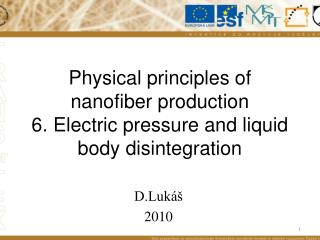Physical principles of nanofiber production 6. Electric pressure and liquid body disintegration