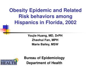 Obesity Epidemic and Related Risk behaviors among Hispanics in Florida, 2002