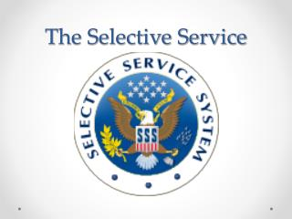The Selective Service