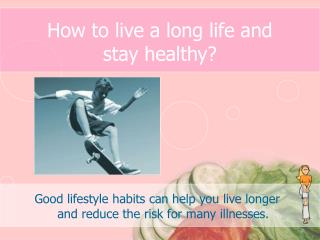 How to live a long life and stay healthy?