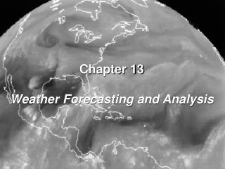 Chapter 13 Weather Forecasting and Analysis
