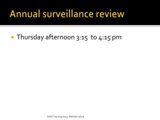 Annual surveillance review