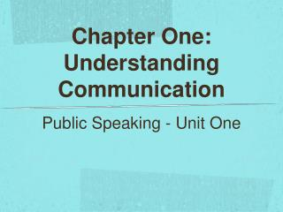 Chapter One:  Understanding Communication