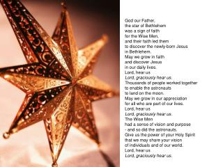 God our Father, the star of Bethlehem was a sign of faith for the Wise Men,