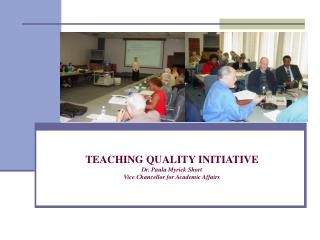 TEACHING QUALITY INITIATIVE Dr. Paula Myrick Short Vice Chancellor for Academic Affairs