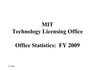 MIT Technology Licensing Office  Office Statistics:  FY 2009