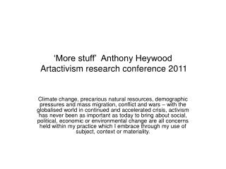 'More stuff'  Anthony Heywood  Artactivism research conference 2011
