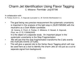 Charm Jet Identification Using Flavor Tagging C. Milstene-  Fermilab- July/07/06