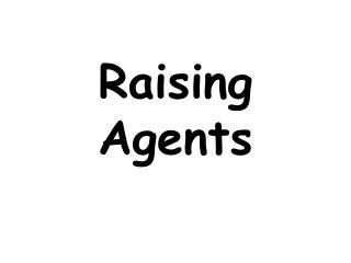 Raising  Agents