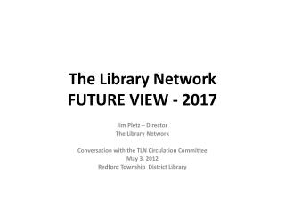 The Library Network FUTURE VIEW - 2017