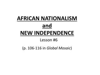 AFRICAN NATIONALISM and NEW INDEPENDENCE