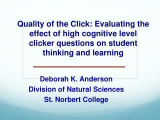 Deborah K. Anderson Division of Natural Sciences St. Norbert College