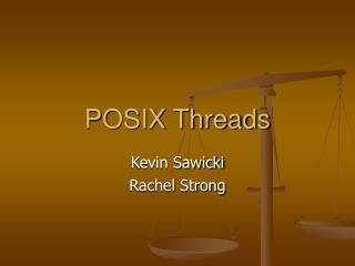 POSIX Threads