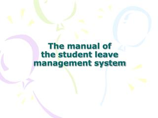 The manual of  the student leave management system
