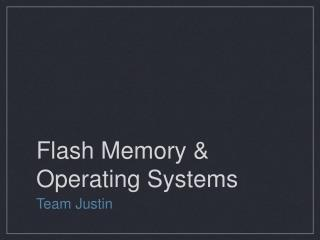 Flash Memory & Operating Systems