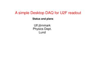 A simple Desktop DAQ for U2F readout
