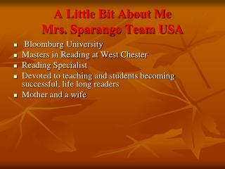 A Little Bit About Me Mrs. Sparango Team USA