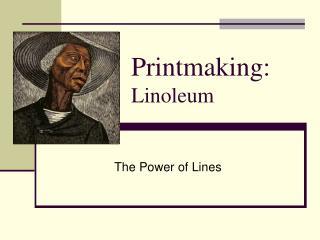 Printmaking: Linoleum